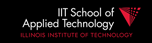 Illinois Institute of Technology - School of Applied Technology
